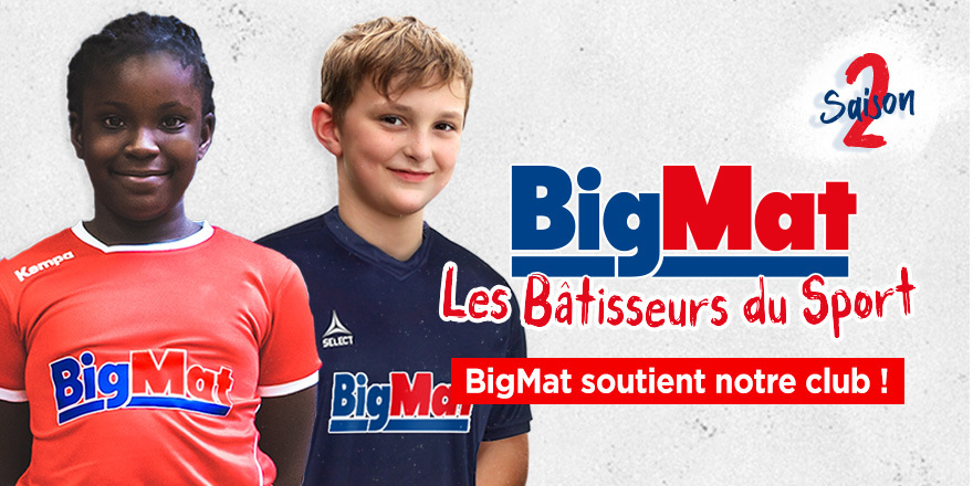 BIG MAT SPONSOR Officiel de nos F13 et M15 2020-2021